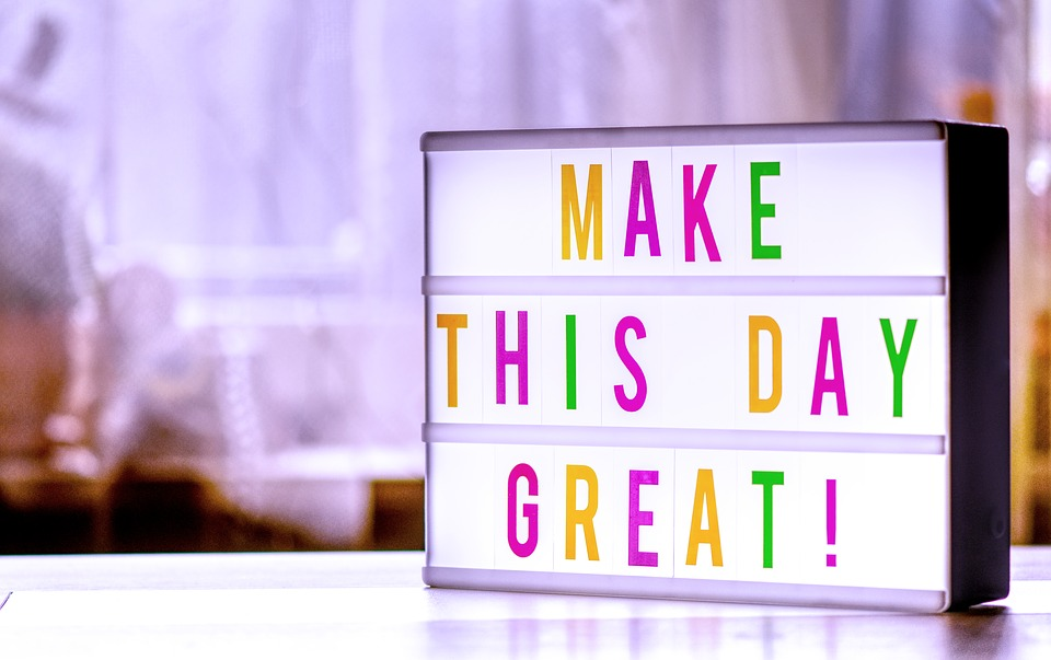 make-the-day-great-4166221_960_720